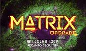 Matrix Upgrade - Um Novo Recomeço