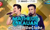 Matheus e Kauan no #QuintaldaClube