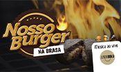 Nosso Burger na Brasa - edição de maio